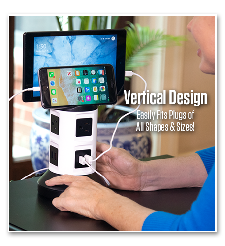 Vertical Design Easily Fits Plugs of All Shapes & Sizes!